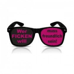 """Partybrille """"Wer FICKEN will..."""""""
